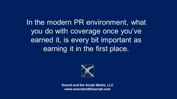 In modern PR, what you do with coverage is as important as earning it