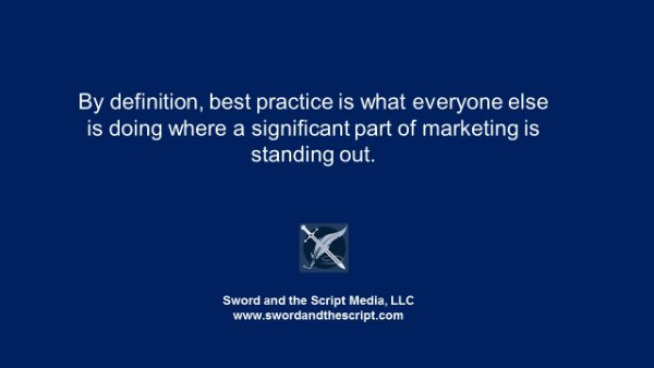 x600-By definition best practice is what everyone else is doing where a significant part of marketing is standing out