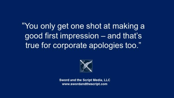 You only get one shot at making a good first impression – and that's true for corporate apologies too.