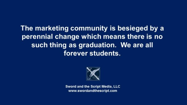 We are, after all, forever students of marketing.