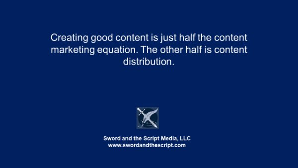 Creating good content is just half the content marketing equation. The other half is content distribution.