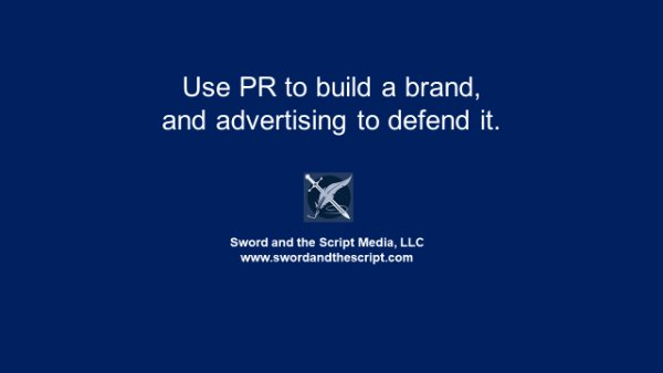 s_Use PR to build a brand and advertising to defend it